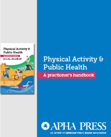 Physical Activity & Public Health A Practitioner's Guide
